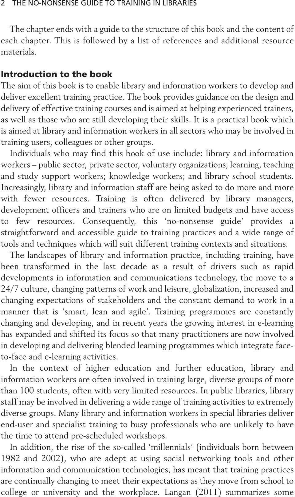 Introduction to the book The aim of this book is to enable library and information workers to develop and deliver excellent training practice.