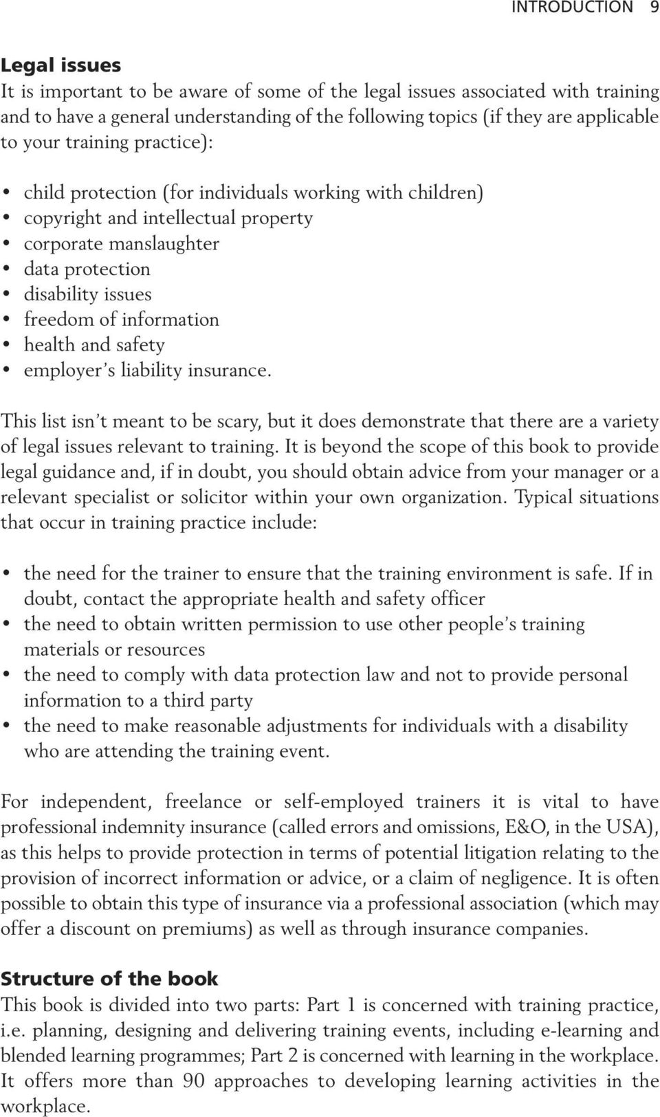 health and safety employer s liability insurance. This list isn t meant to be scary, but it does demonstrate that there are a variety of legal issues relevant to training.