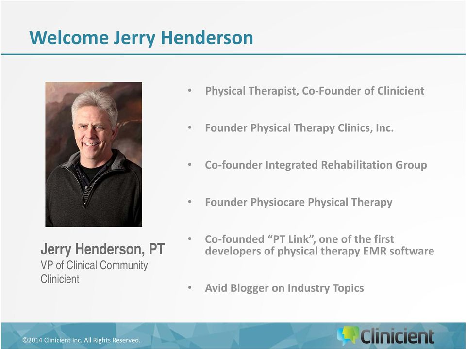 Co founder Integrated Rehabilitation Group Founder Physiocare Physical Therapy Jerry