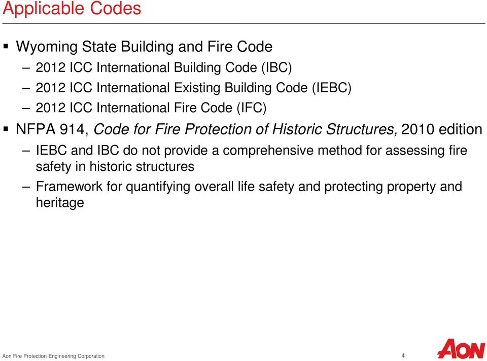Structures, 2010 edition IEBC and IBC do not provide a comprehensive method for assessing fire safety in historic