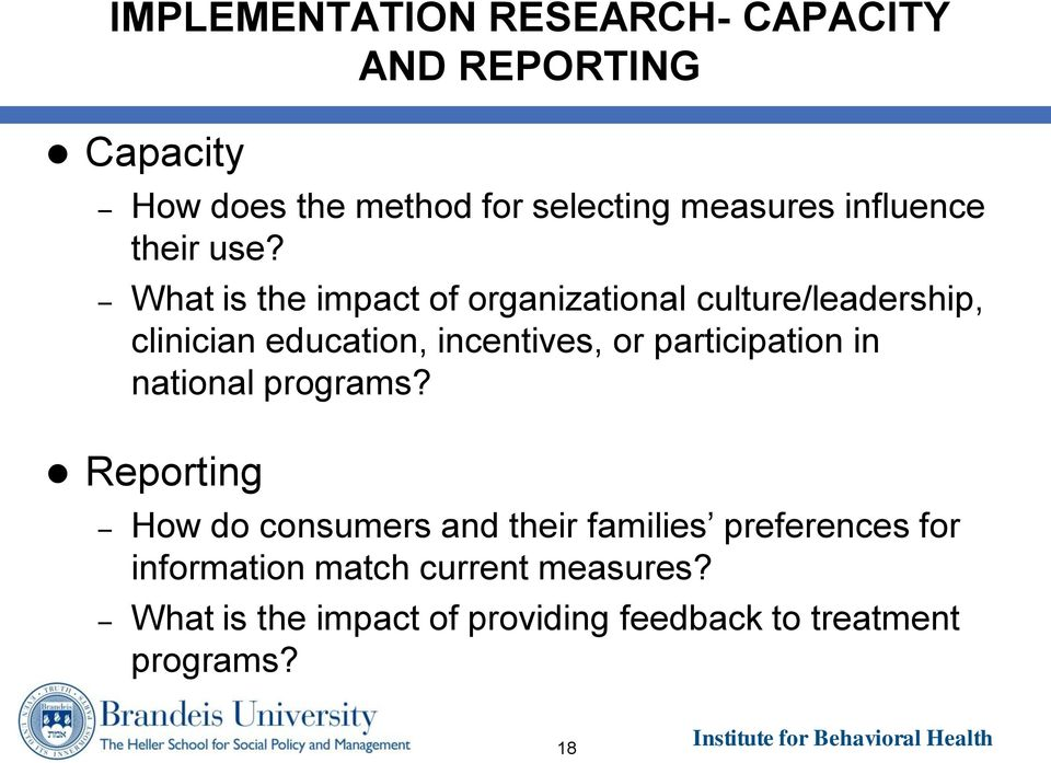 What is the impact of organizational culture/leadership, clinician education, incentives, or