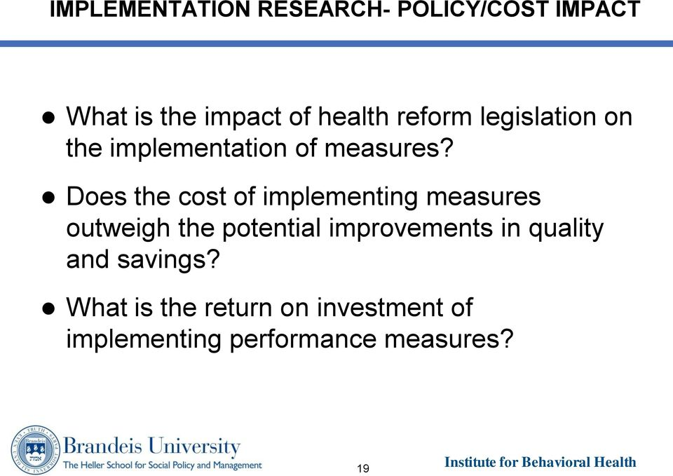 Does the cost of implementing measures outweigh the potential improvements