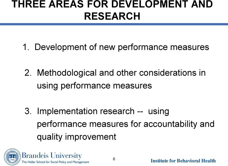 Methodological and other considerations in using performance