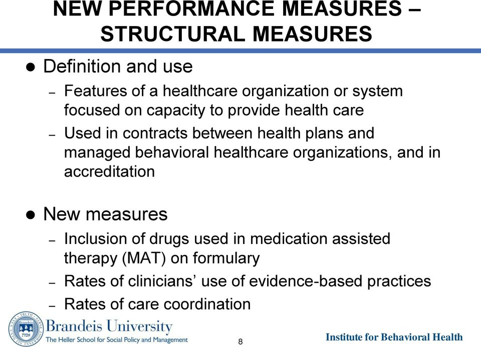 behavioral healthcare organizations, and in accreditation New measures Inclusion of drugs used in