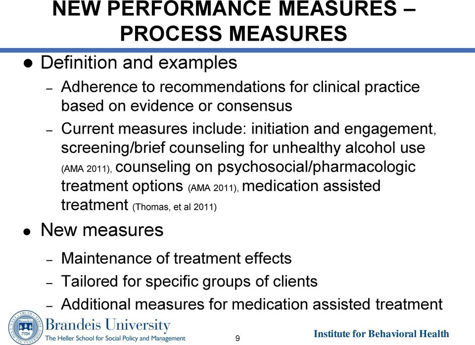 2011), counseling on psychosocial/pharmacologic treatment options (AMA 2011), medication assisted treatment (Thomas, et al 2011) New
