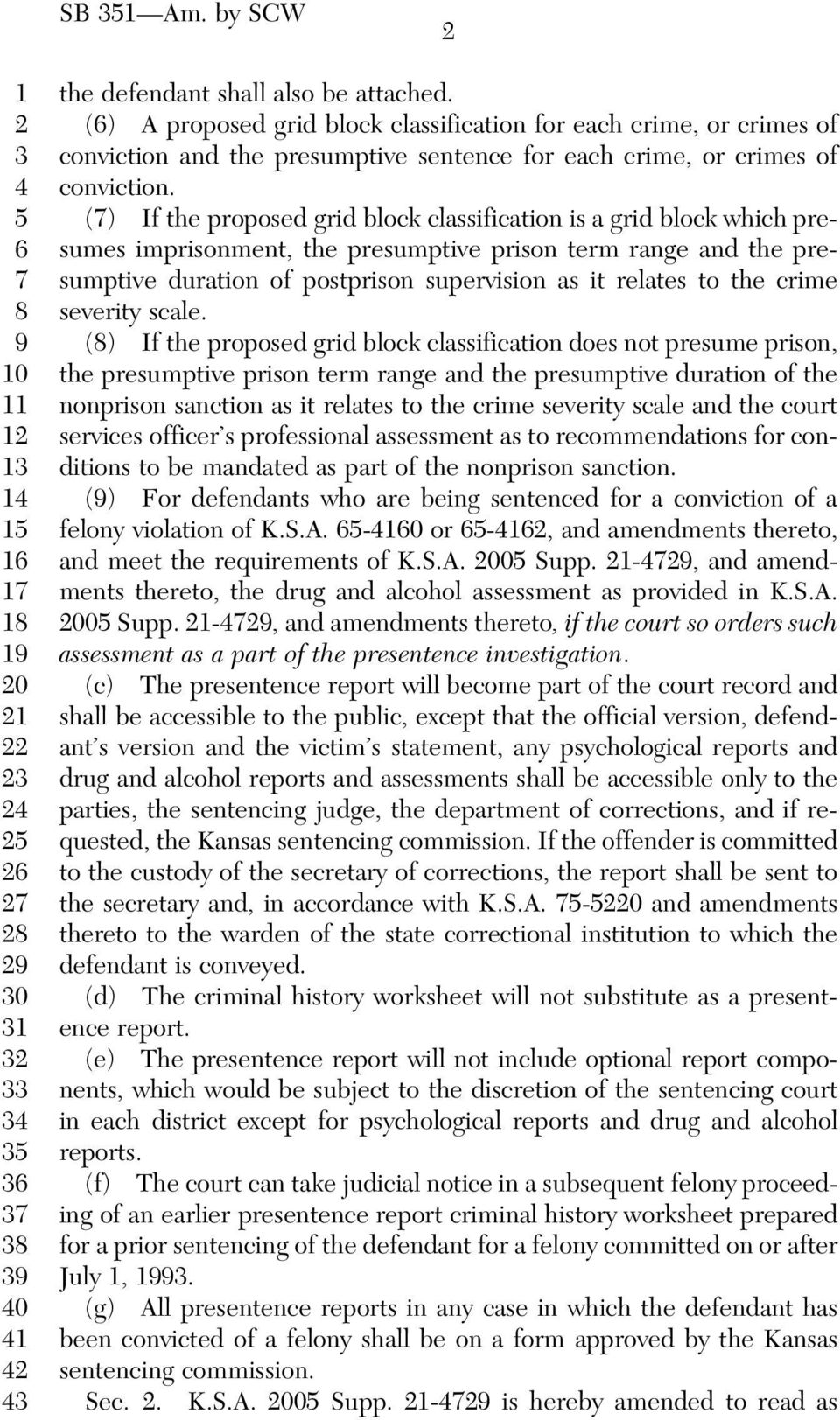 () If the proposed grid block classification is a grid block which presumes imprisonment, the presumptive prison term range and the presumptive duration of postprison supervision as it relates to the