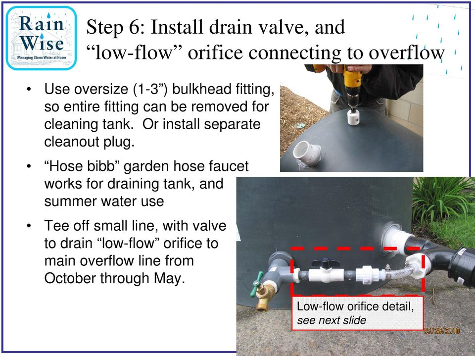 Hose bibb garden hose faucet works for draining tank, and summer water use Tee off small line, with valve to
