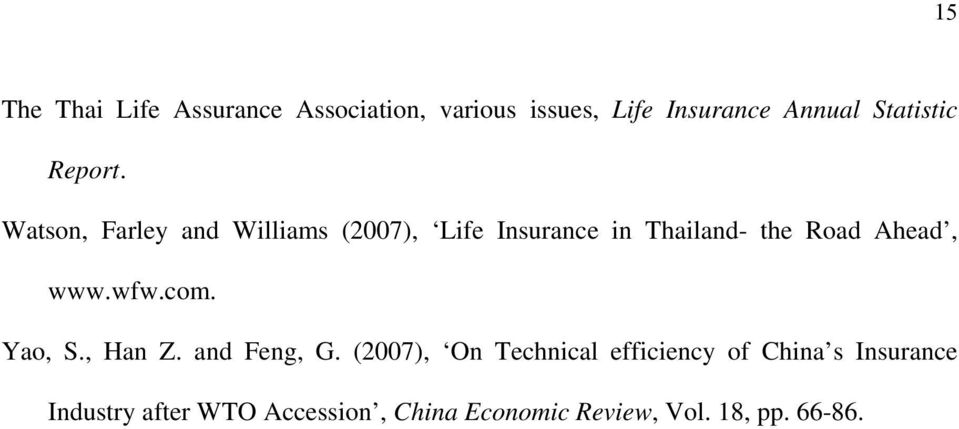 Watson, Farley and Williams (2007), Life Insurance in Thailand- the Road Ahead, www.