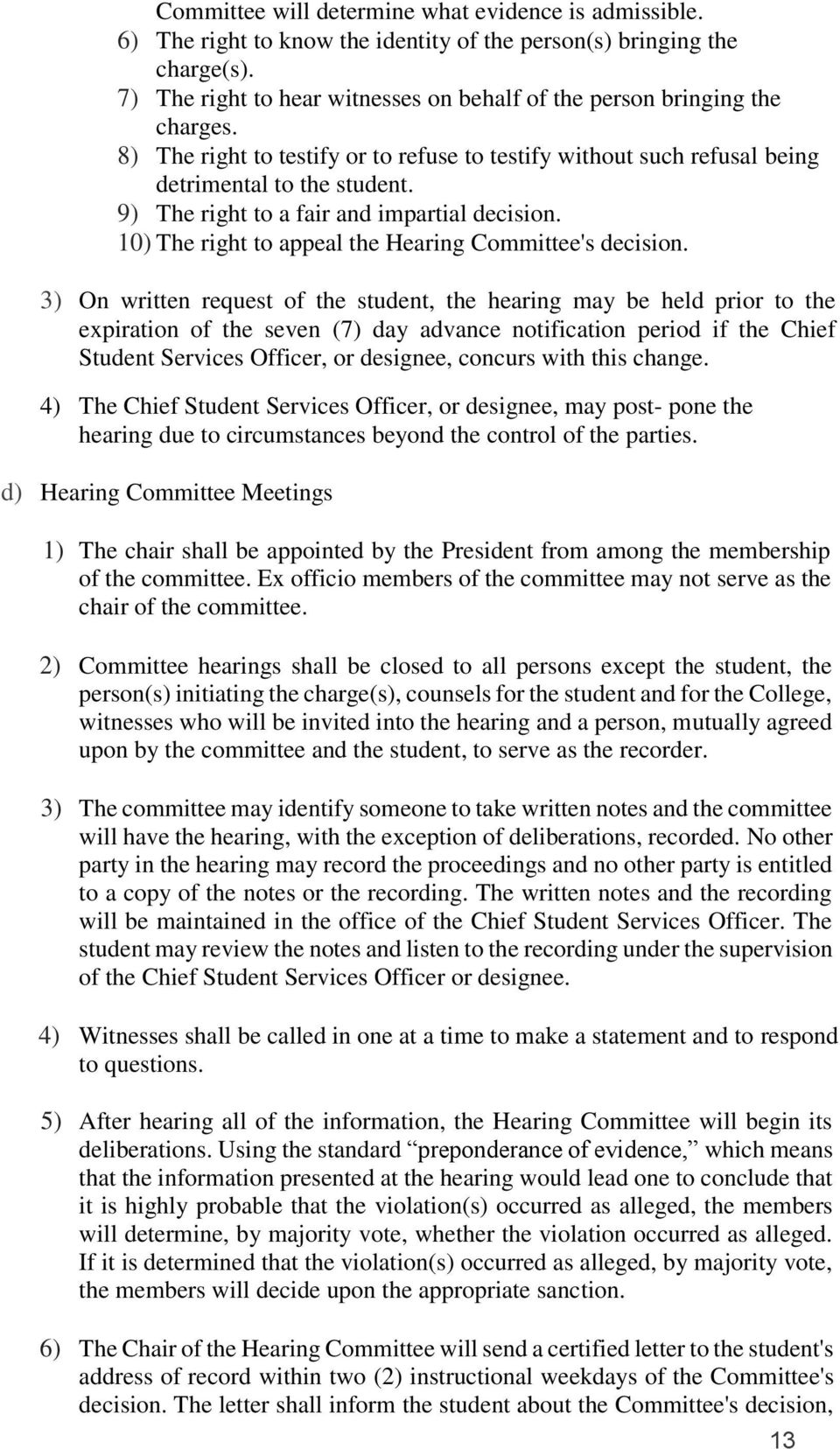 9) The right to a fair and impartial decision. 10) The right to appeal the Hearing Committee's decision.