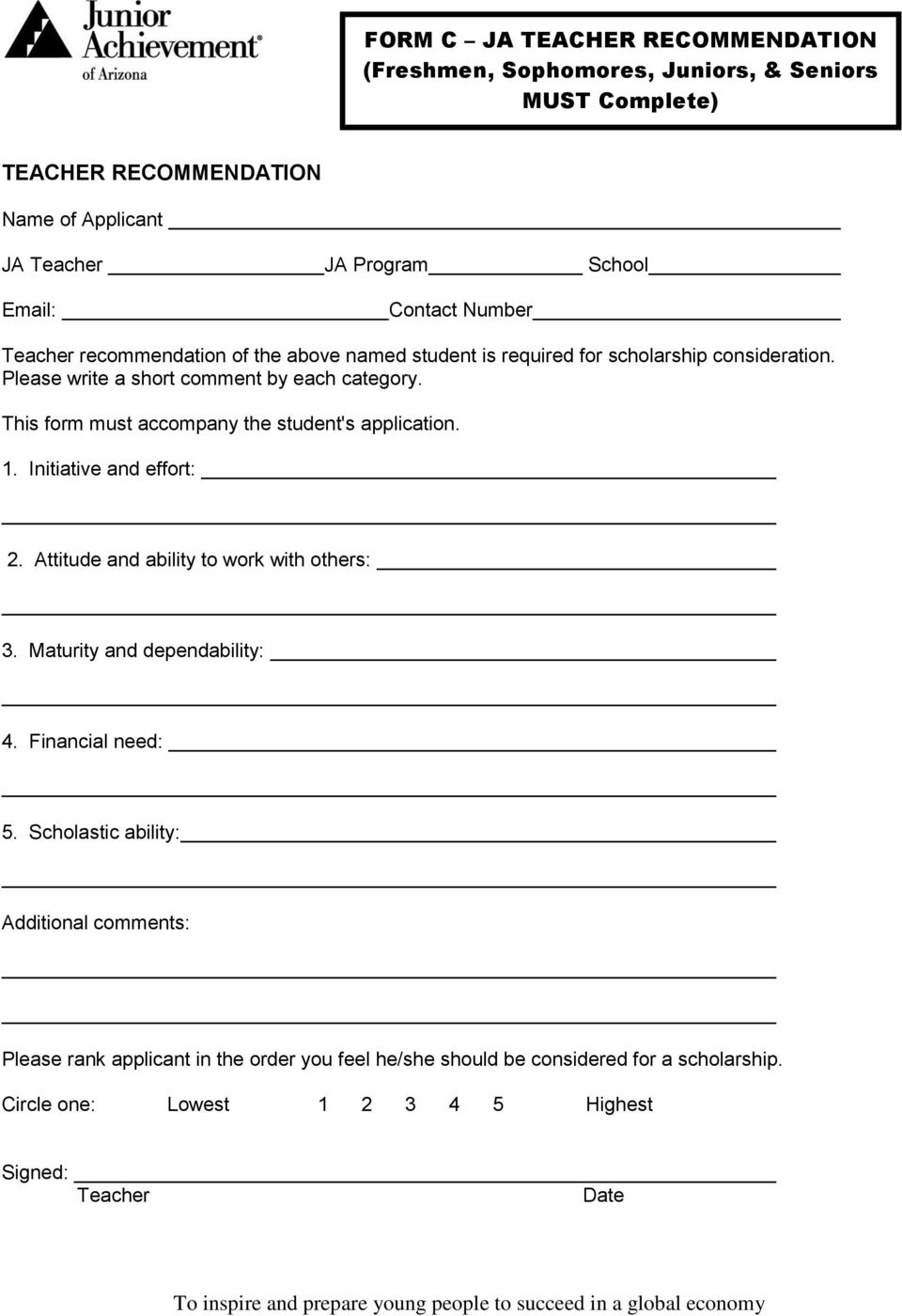 This form must accompany the student's application. 1. Initiative and effort: 2. Attitude and ability to work with others: 3. Maturity and dependability: 4.