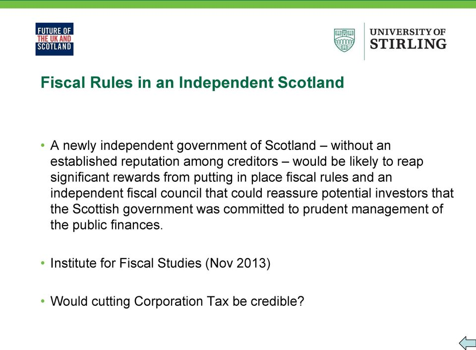 independent fiscal council that could reassure potential investors that the Scottish government was committed to