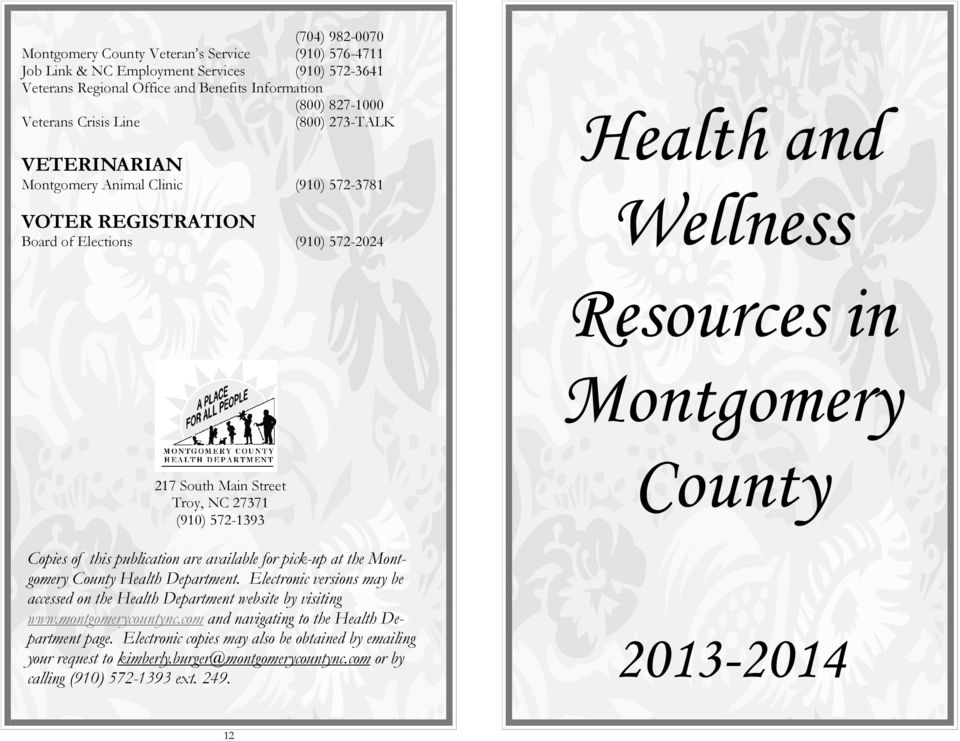 Copies of this publication are available for pick-up at the Montgomery County Health Department. Electronic versions may be accessed on the Health Department website by visiting www.