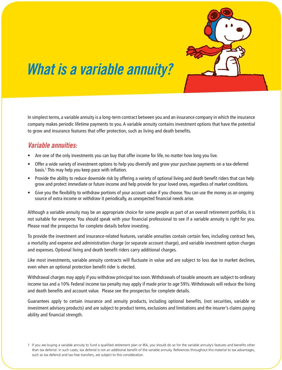 Variable annuities: Are one of the only investments you can buy that offer income for life, no matter how long you live.