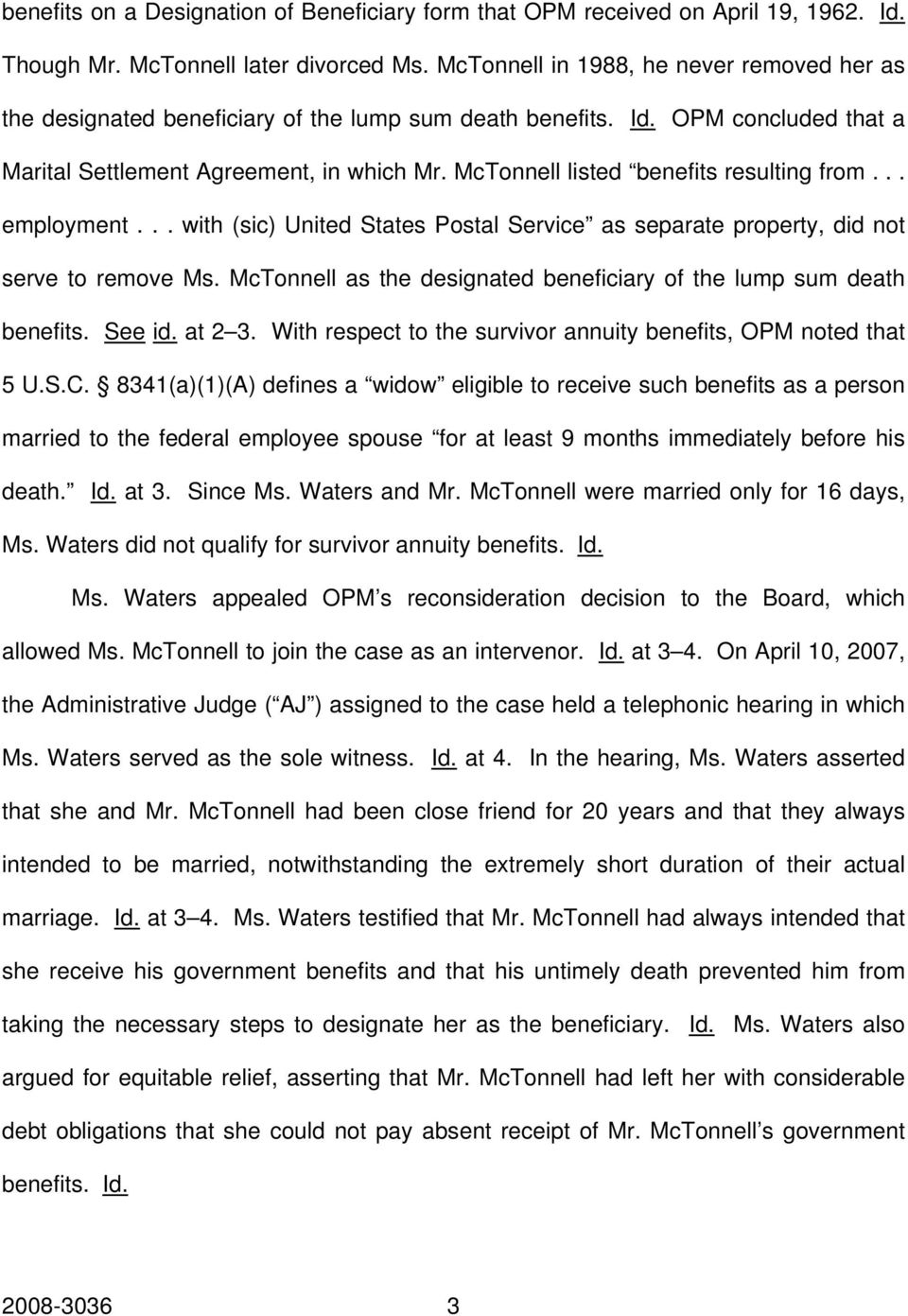 McTonnell listed benefits resulting from... employment... with (sic) United States Postal Service as separate property, did not serve to remove Ms.