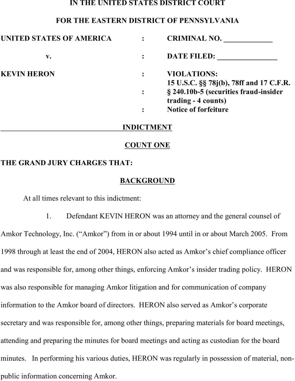 Defendant KEVIN HERON was an attorney and the general counsel of Amkor Technology, Inc. ( Amkor ) from in or about 1994 until in or about March 2005.