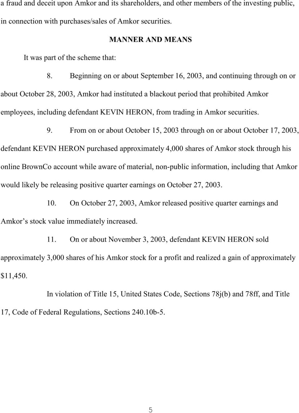 Beginning on or about September 16, 2003, and continuing through on or about October 28, 2003, Amkor had instituted a blackout period that prohibited Amkor employees, including defendant KEVIN HERON,
