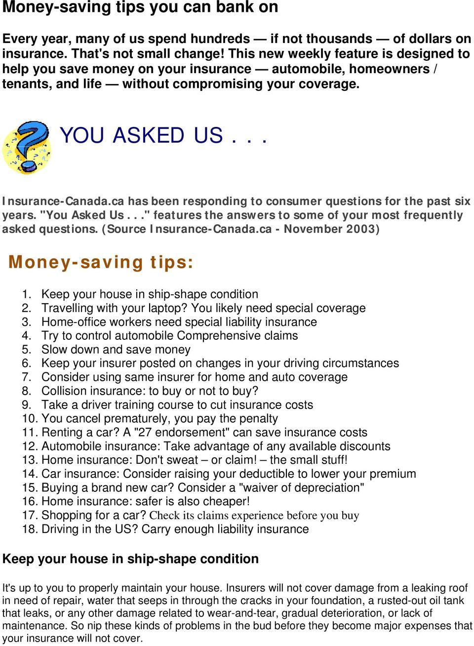 "ca has been responding to consumer questions for the past six years. ""You Asked Us..."" features the answers to some of your most frequently asked questions. (Source Insurance-Canada."