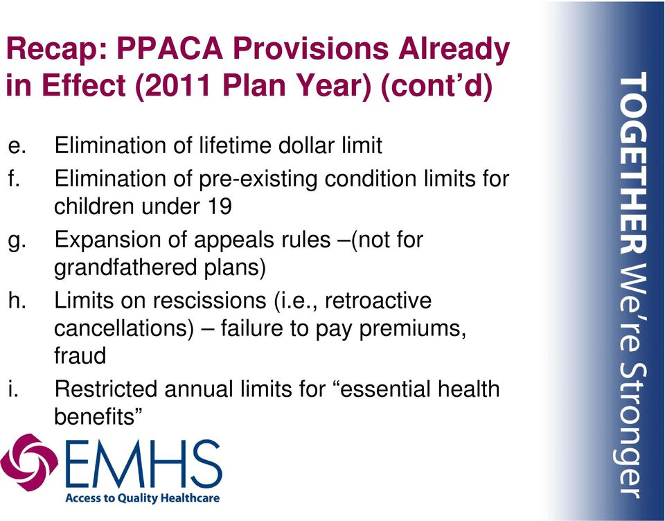 Elimination of pre-existing condition limits for children under 19 g.