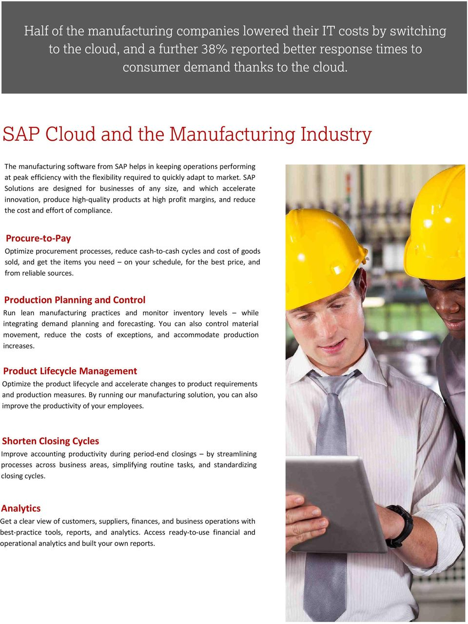 SAP Solutions are designed for businesses of any size, and which accelerate innovation, produce high-quality products at high profit margins, and reduce the cost and effort of compliance.