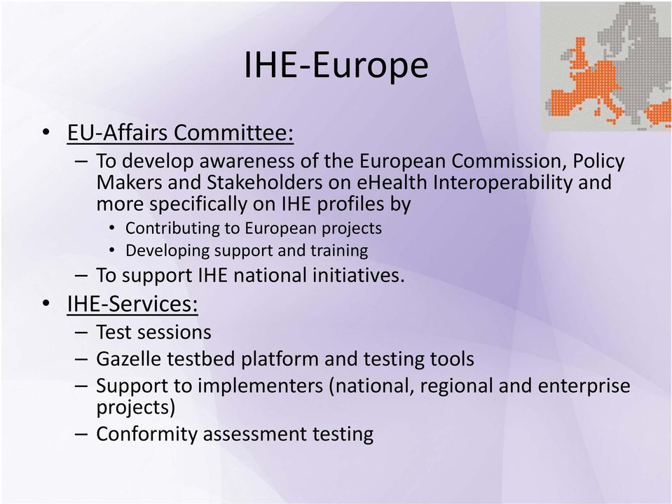 support and training To support IHE national initiatives.