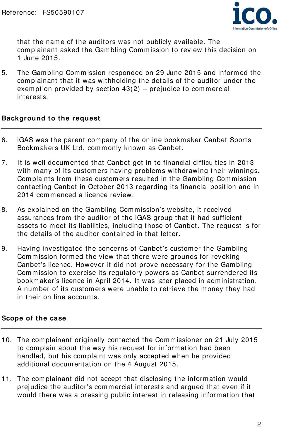 interests. Background to the request 6. igas was the parent company of the online bookmaker Canbet Sports Bookmakers UK Ltd, commonly known as Canbet. 7.