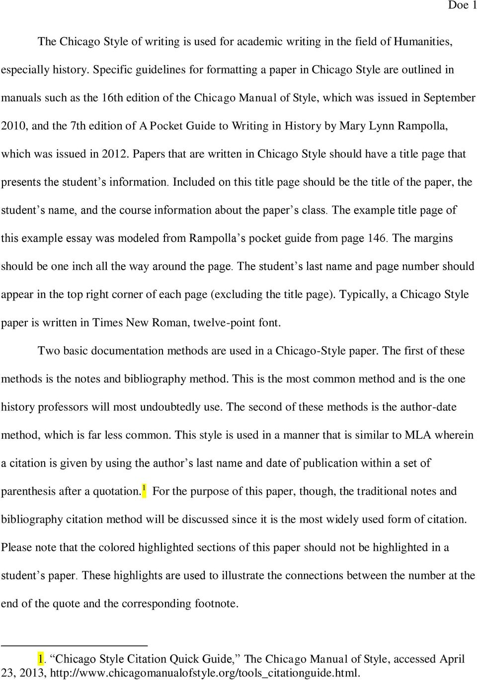 A Pocket Guide to Writing in History by Mary Lynn Rampolla, which was issued in 2012. Papers that are written in Chicago Style should have a title page that presents the student s information.