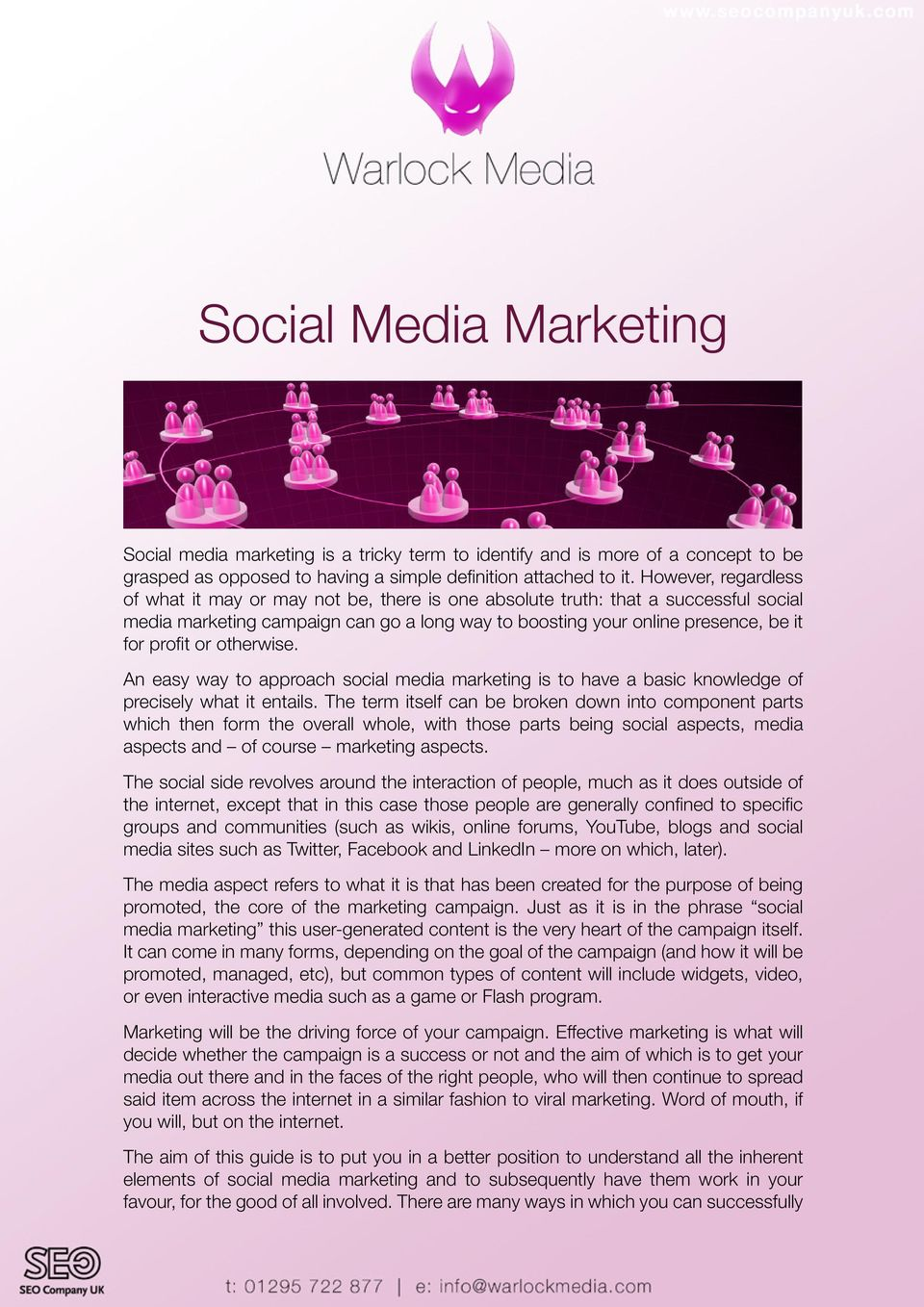or otherwise. An easy way to approach social media marketing is to have a basic knowledge of precisely what it entails.