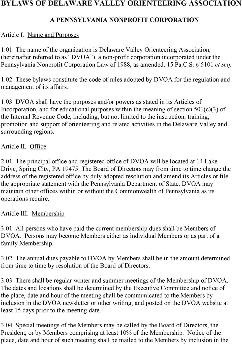 of 1988, as amended, 15 Pa.C.S. 5101 et seq. 1.02 These bylaws constitute the code of rules adopted by DVOA for the regulation and management of its affairs. 1.03 DVOA shall have the purposes and/or