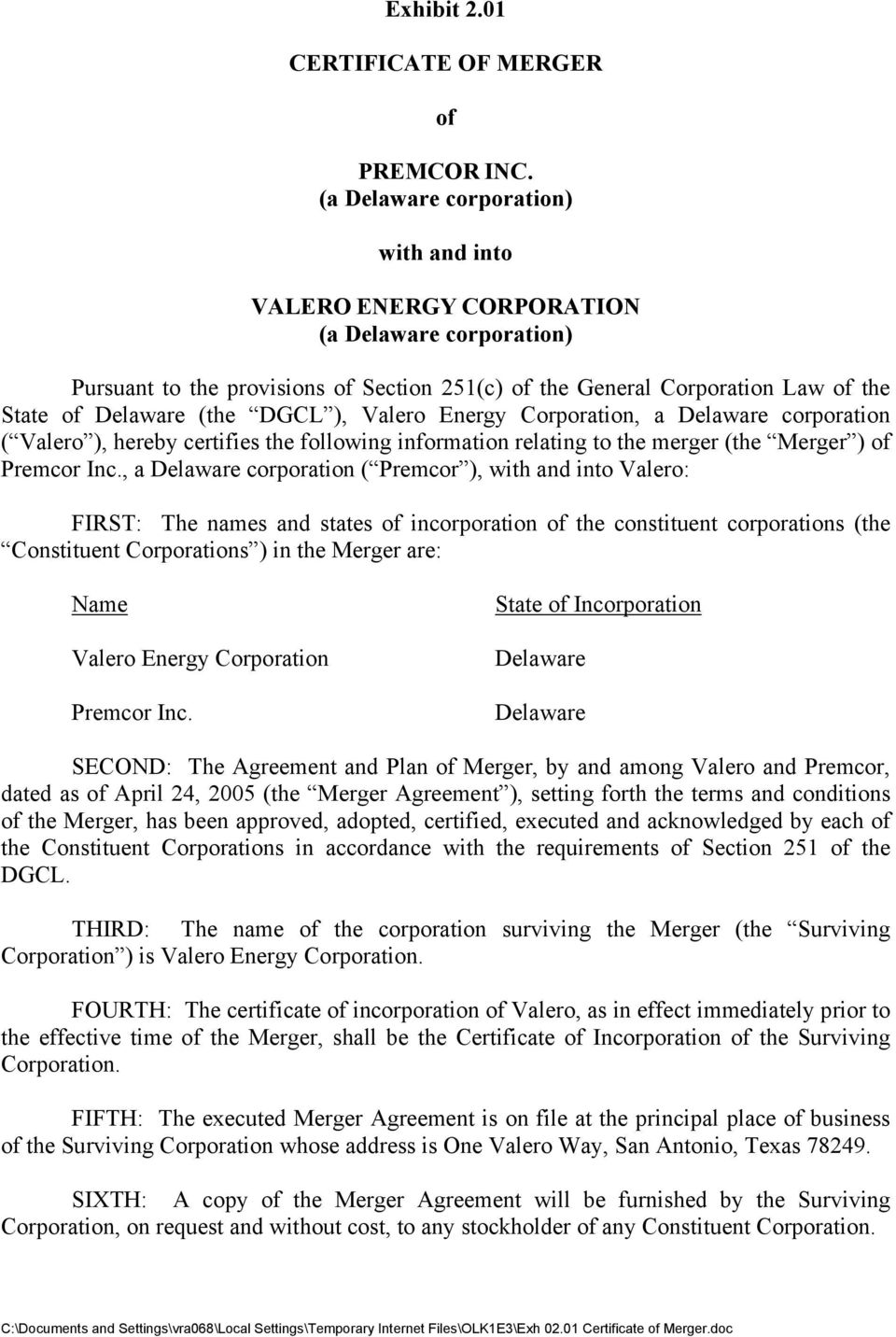 DGCL ), Valero Energy Corporation, a Delaware corporation ( Valero ), hereby certifies the following information relating to the merger (the Merger ) of Premcor Inc.
