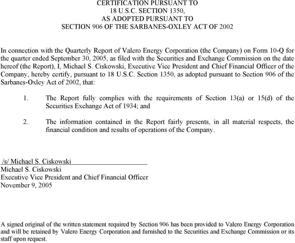 Ciskowski, Executive Vice President and Chief Financial Officer of the Company, hereby certify, pursuant to 18 U.S.C. Section 1350, as adopted pursuant to Section 906 of the Sarbanes-Oxley Act of 2002, that: 1.