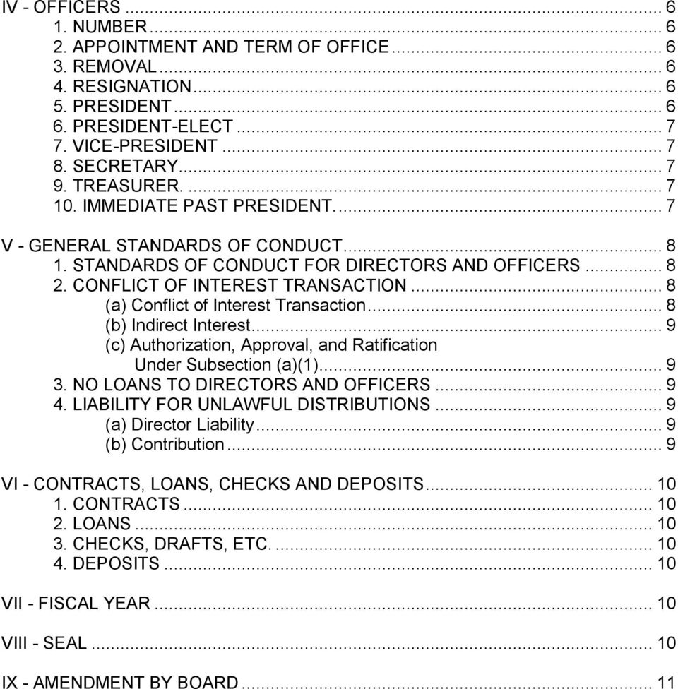 .. 8 (a) Conflict of Interest Transaction... 8 (b) Indirect Interest... 9 (c) Authorization, Approval, and Ratification Under Subsection (a)(1)... 9 3. NO LOANS TO DIRECTORS AND OFFICERS... 9 4.