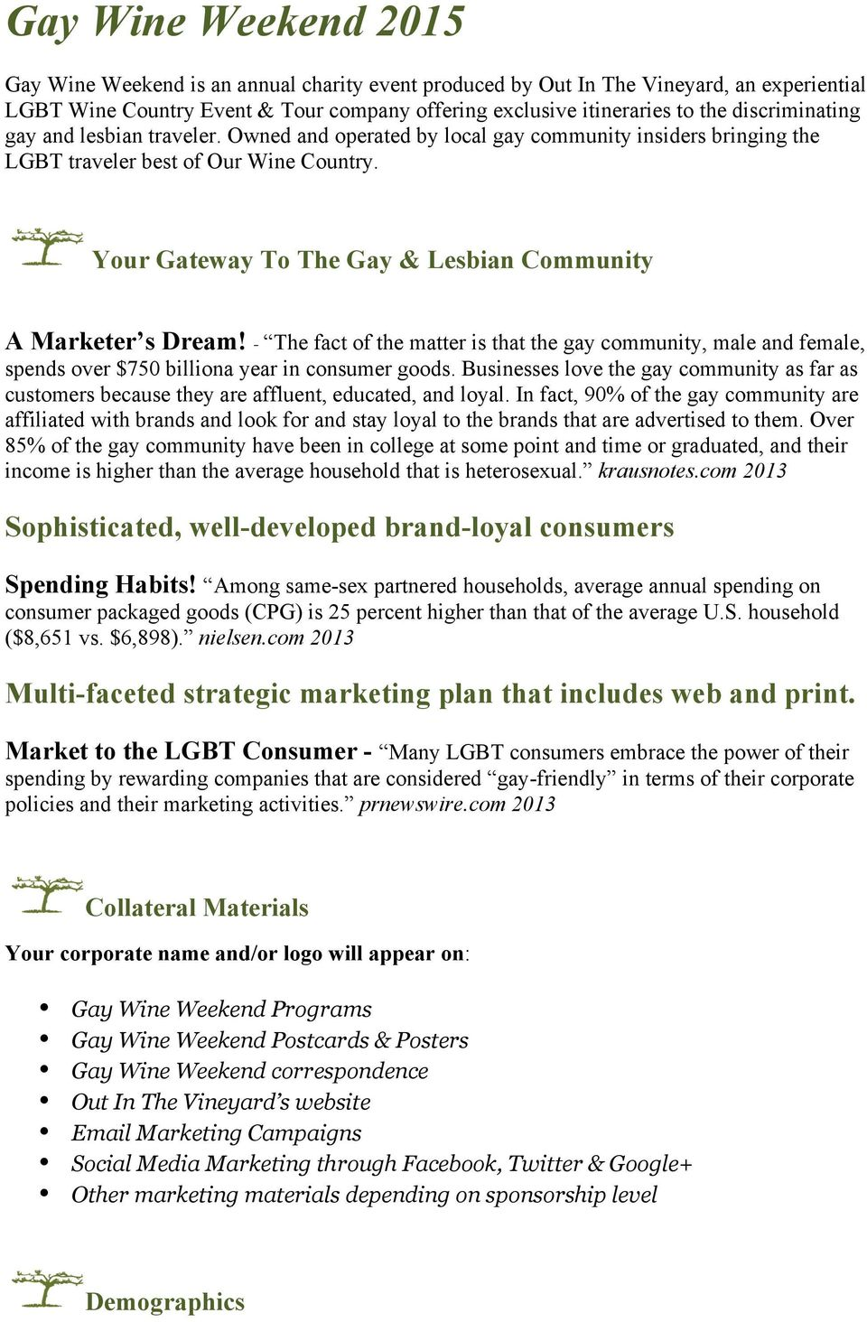 Your Gateway To The Gay & Lesbian Community A Marketer s Dream! - The fact of the matter is that the gay community, male and female, spends over $750 billiona year in consumer goods.