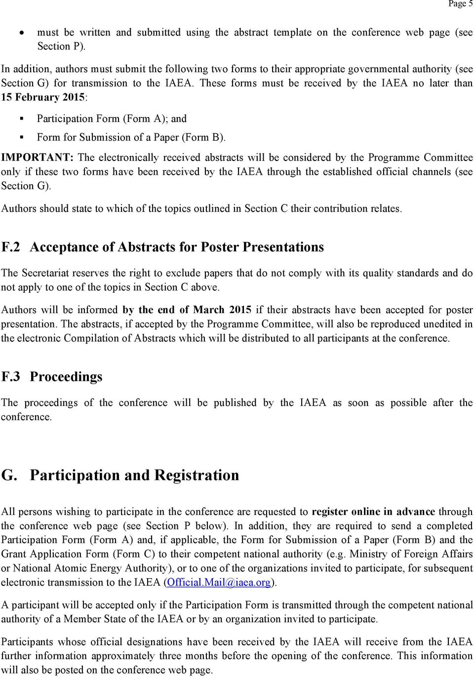 These forms must be received by the IAEA no later than 15 February 2015: Participation Form (Form A); and Form for Submission of a Paper (Form B).