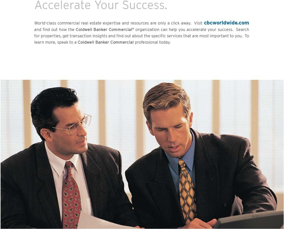 com and find out how the Coldwell Banker Commercial organization can help you accelerate your success.