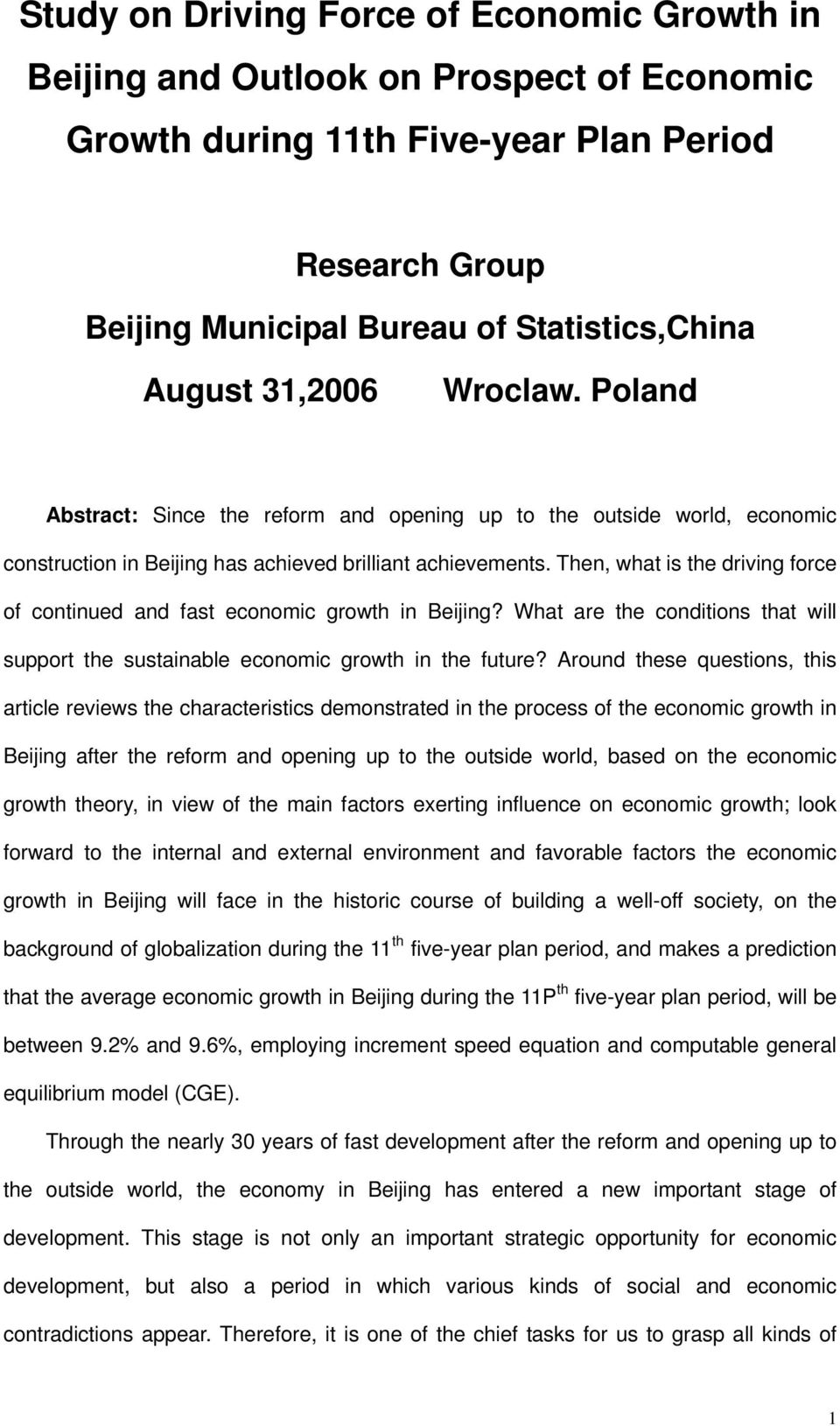 Then, what is the driving force of continued and fast economic growth in Beijing? What are the conditions that will support the sustainable economic growth in the future?