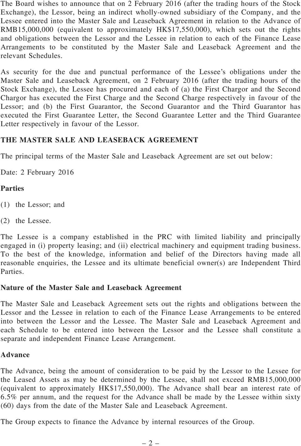 LesseeinrelationtoeachoftheFinanceLease Arrangements to be constituted by the Master Sale and Leaseback Agreement and the relevant Schedules.