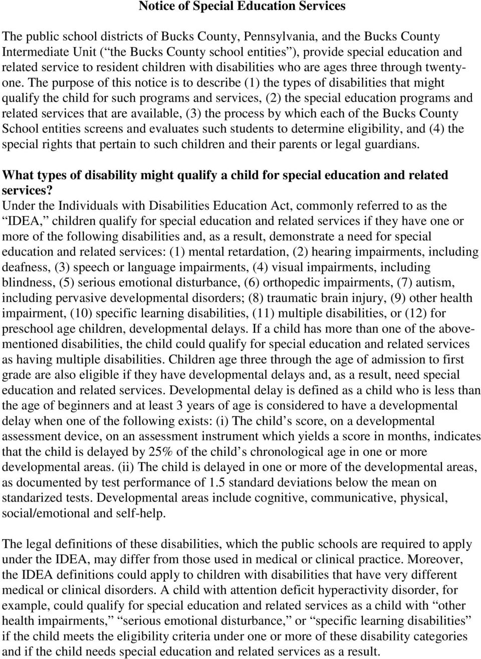The purpose of this notice is to describe (1) the types of disabilities that might qualify the child for such programs and services, (2) the special education programs and related services that are