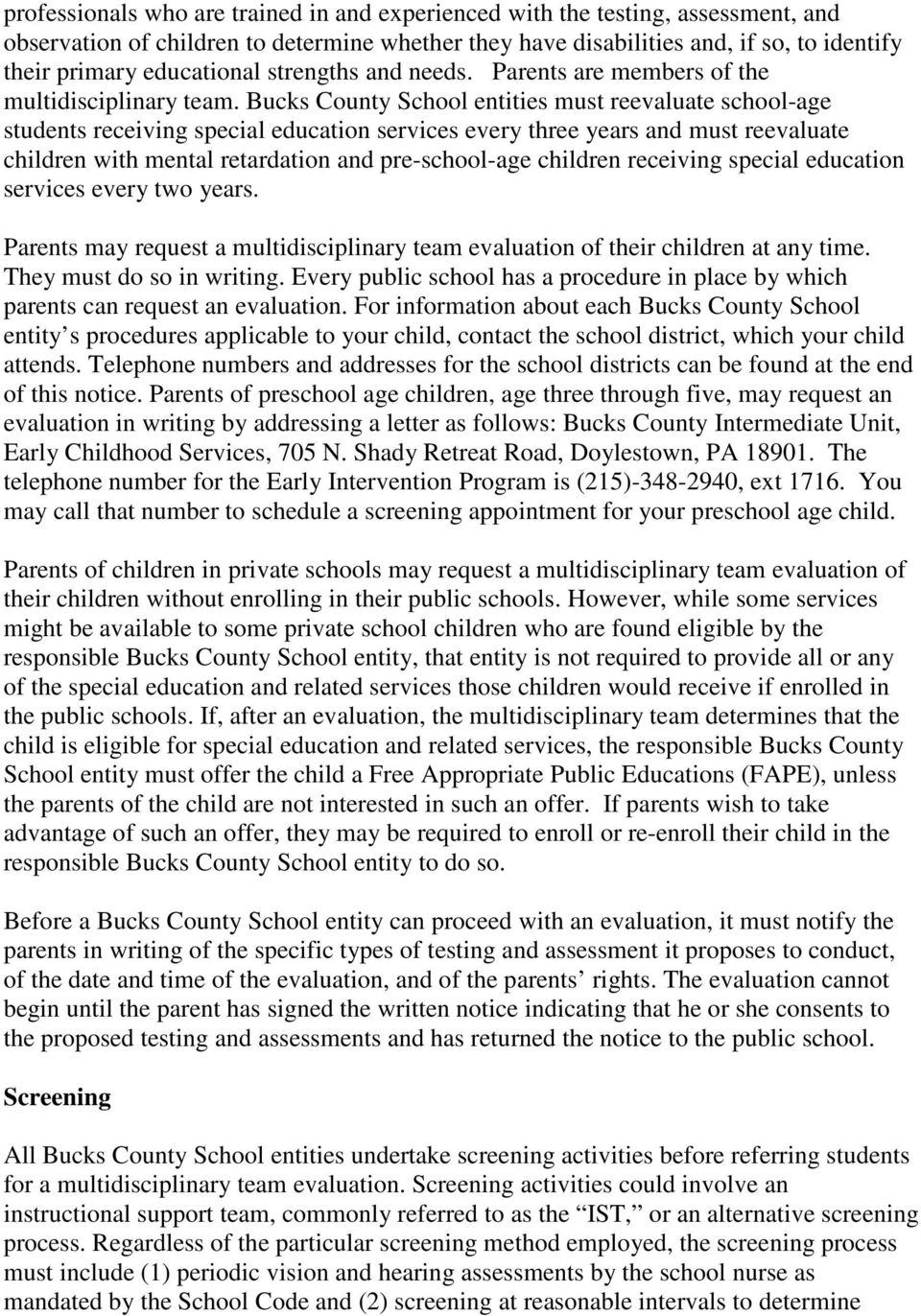 Bucks County School entities must reevaluate school-age students receiving special education services every three years and must reevaluate children with mental retardation and pre-school-age