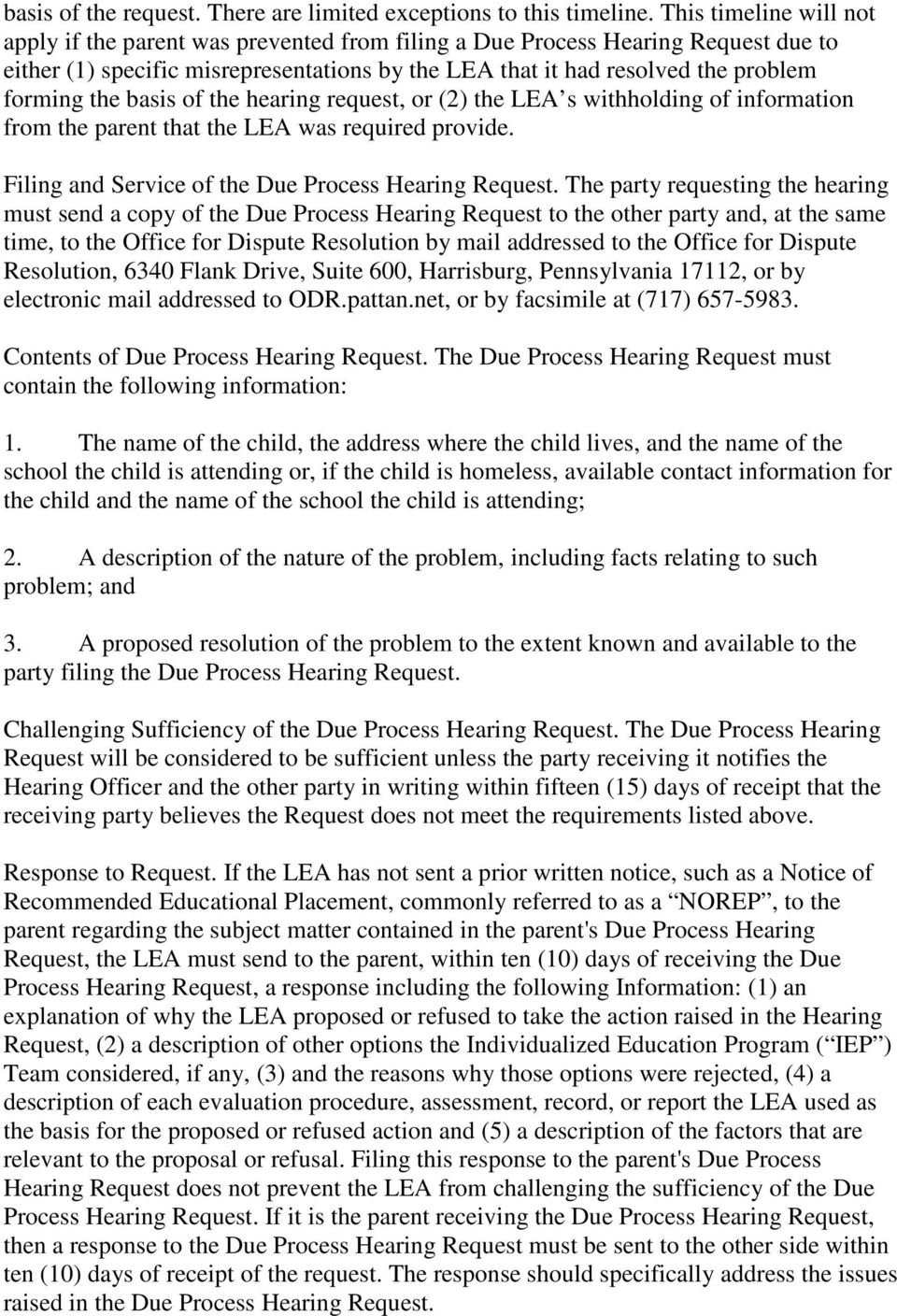 the basis of the hearing request, or (2) the LEA s withholding of information from the parent that the LEA was required provide. Filing and Service of the Due Process Hearing Request.