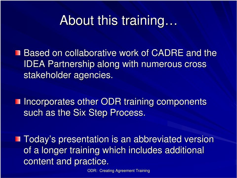 Incorporates other ODR training components such as the Six Step Process.