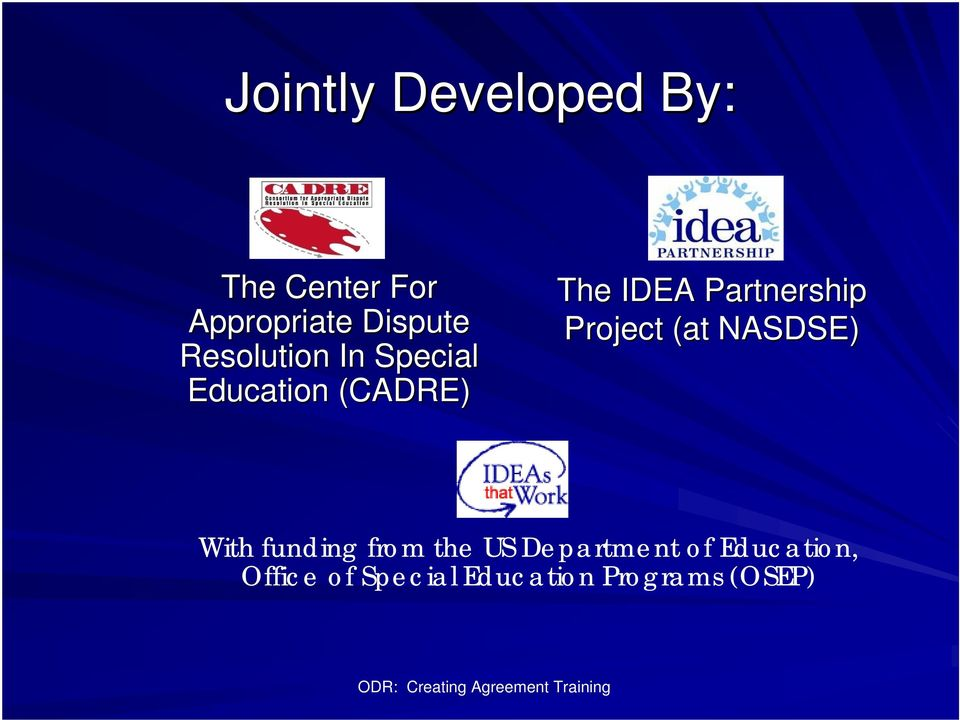 Partnership Project (at NASDSE) With funding from the US