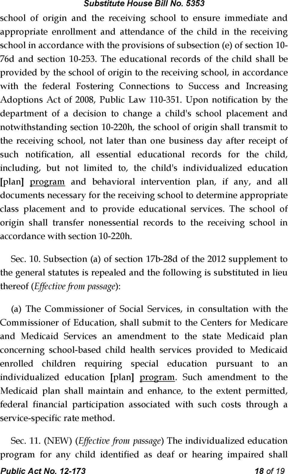 The educational records of the child shall be provided by the school of origin to the receiving school, in accordance with the federal Fostering Connections to Success and Increasing Adoptions Act of