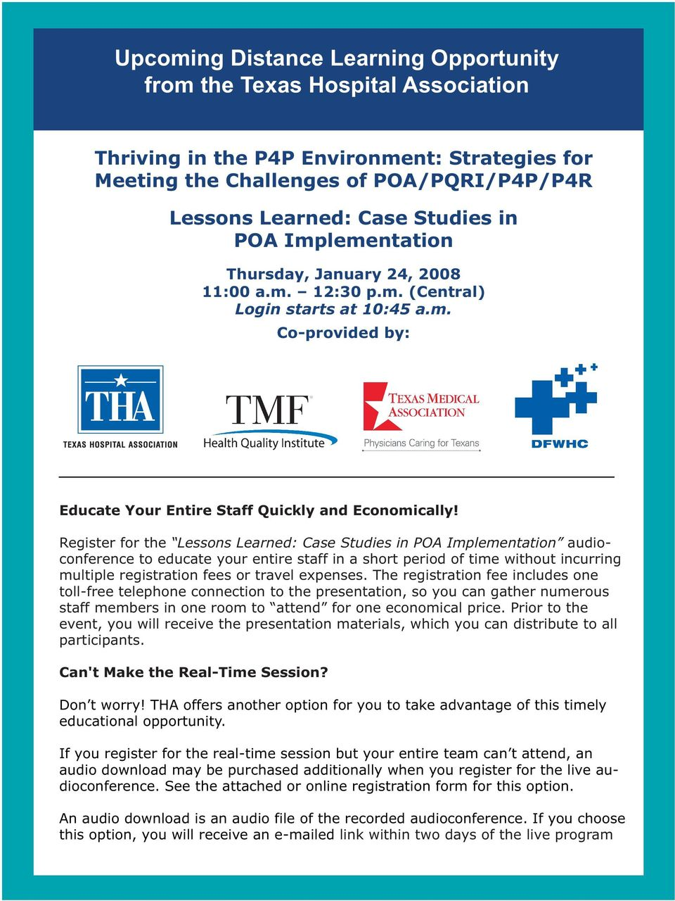 Register for the Lessons Learned: Case Studies in POA Implementation audioconference to educate your entire staff in a short period of time without incurring multiple registration fees or travel