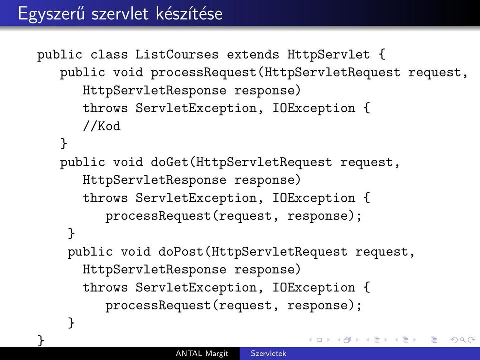 request, HttpServletResponse response) throws ServletException, IOException { processrequest(request, response); } public void