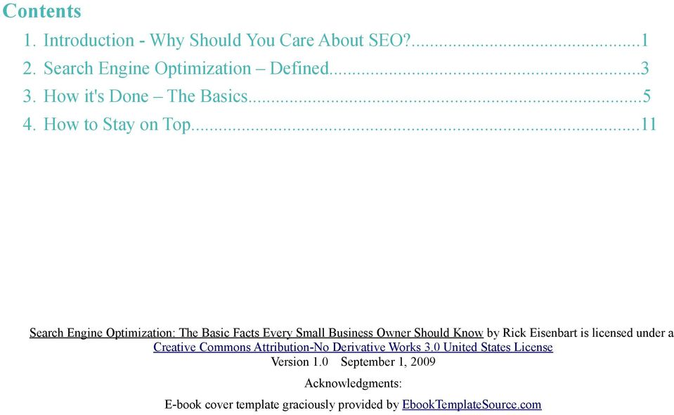 ..11 Search Engine Optimization: The Basic Facts Every Small Business Owner Should Know by Rick Eisenbart is licensed