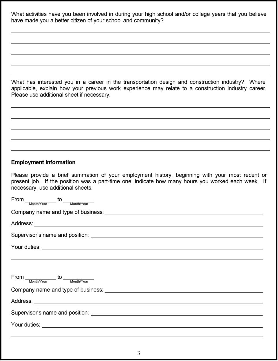 Please use additional sheet if necessary. Employment Information Please provide a brief summation of your employment history, beginning with your most recent or present job.