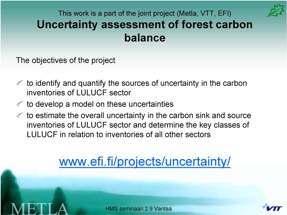 model on these uncertainties to estimate the overall uncertainty in the carbon sink and source inventories of LULUCF