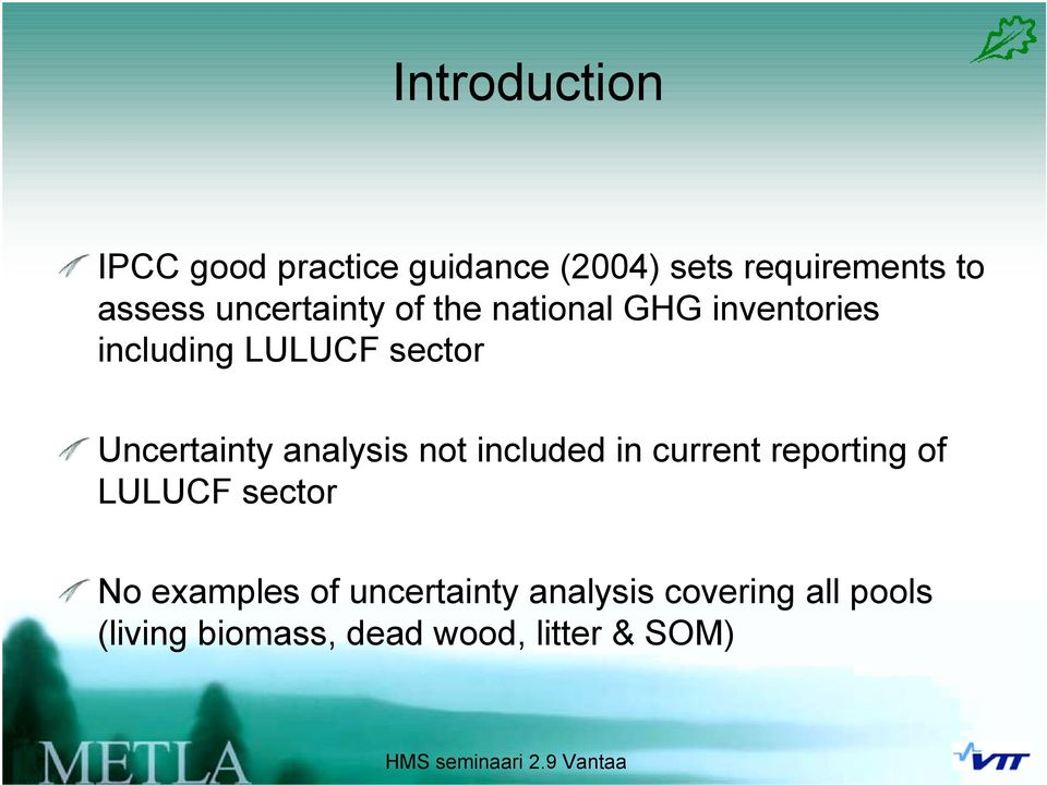 Uncertainty analysis not included in current reporting of LULUCF sector No