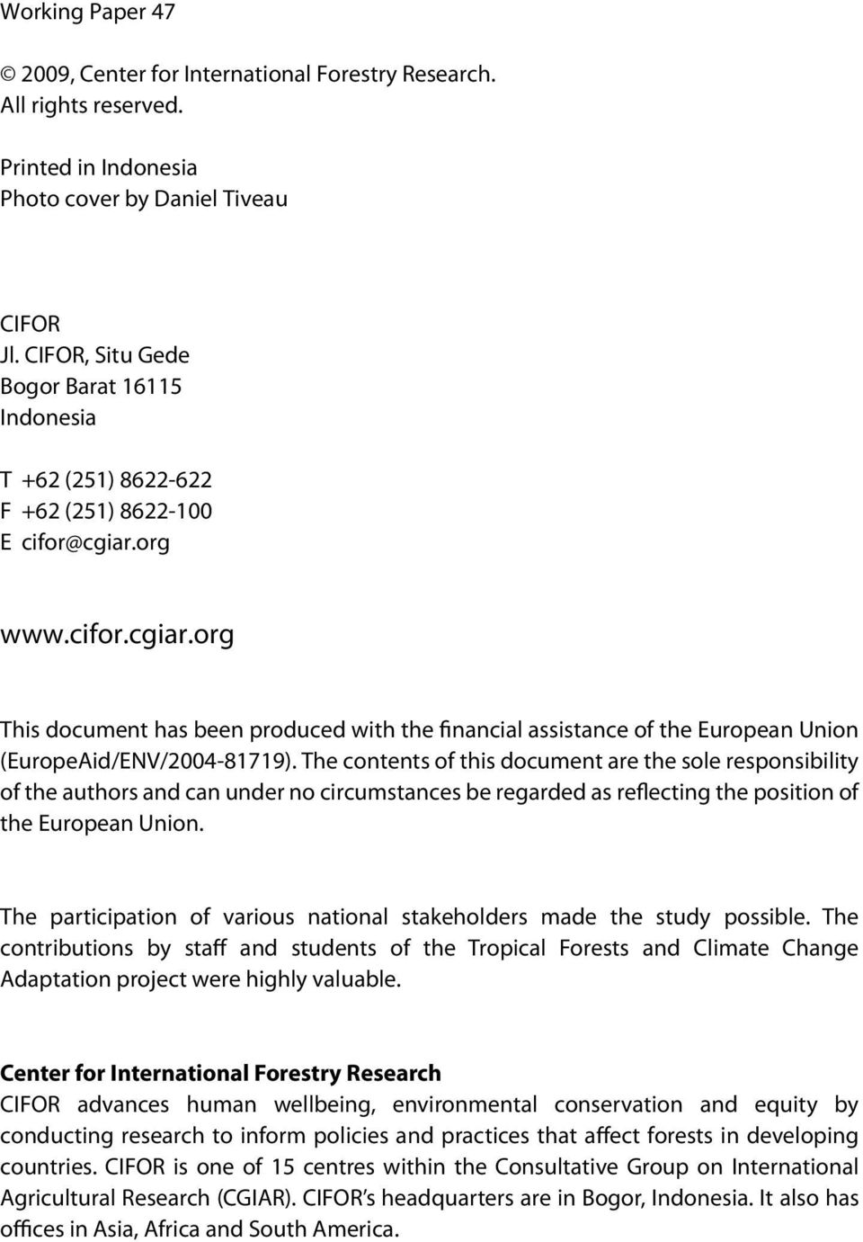 org www.cifor.cgiar.org This document has been produced with the financial assistance of the European Union (EuropeAid/ENV/2004-81719).