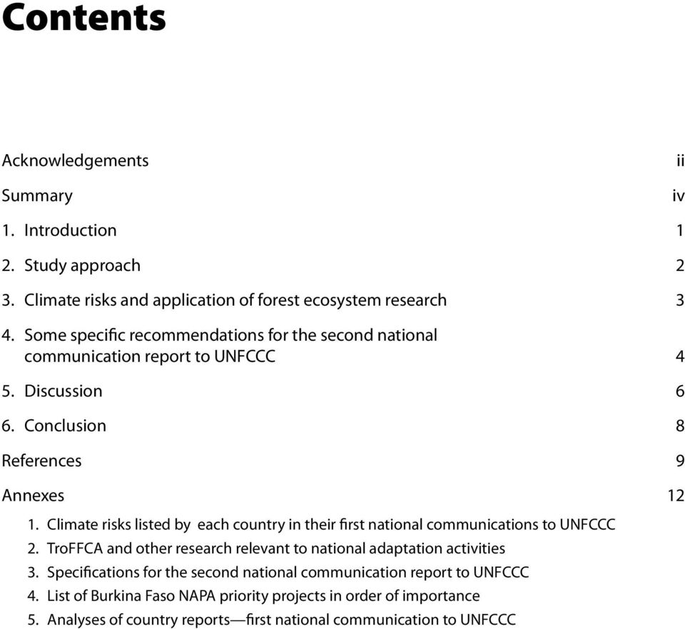 Climate risks listed by each country in their first national communications to UNFCCC 2. TroFFCA and other research relevant to national adaptation activities 3.